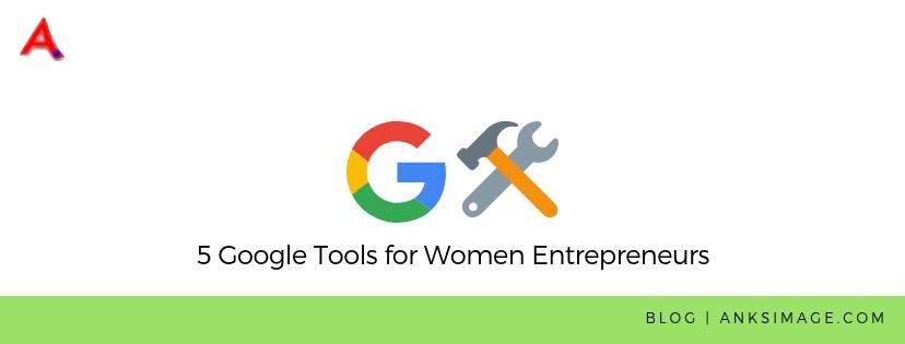 google tools for women entrepreneurs anksimage