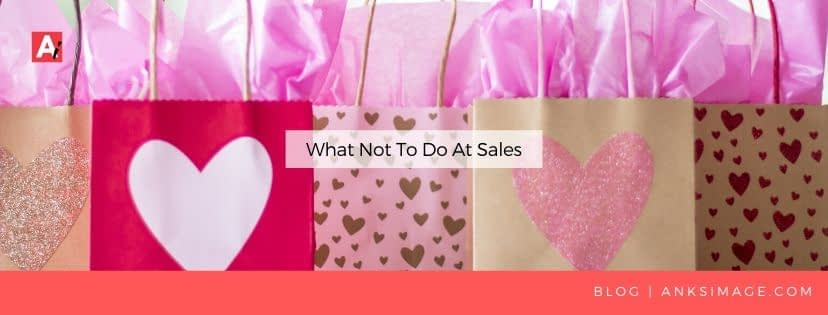 what not to do at sales anksimage