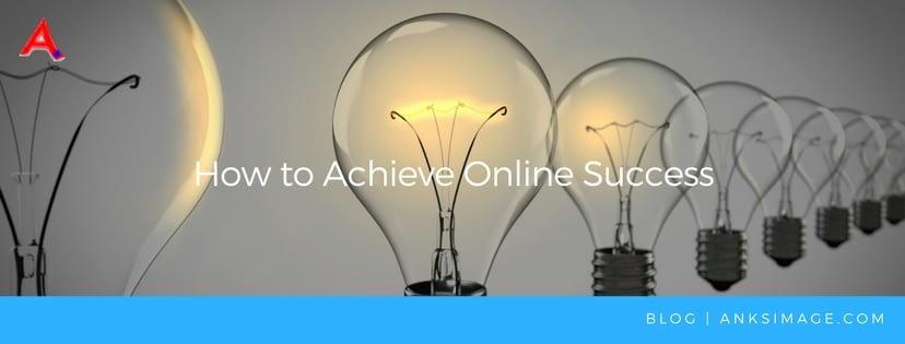 achieve online success anksimage