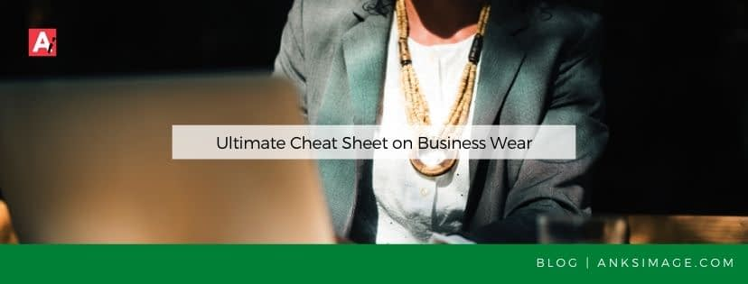 ultimate cheatsheet business wear anksimage