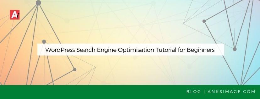wordpress seo tutorial for beginners anksimage