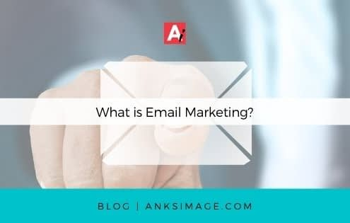 what is email marketing anksimage