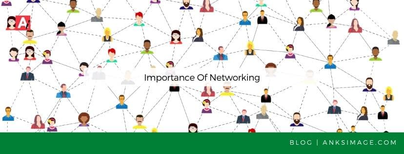 importance of networking anksimage